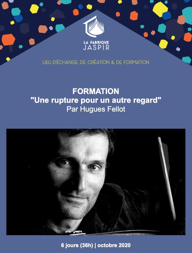 """La Fabrique Jaspir propose une formation """"Une rupture pour un autre regard"""" dispensée par Hugues fellot"""